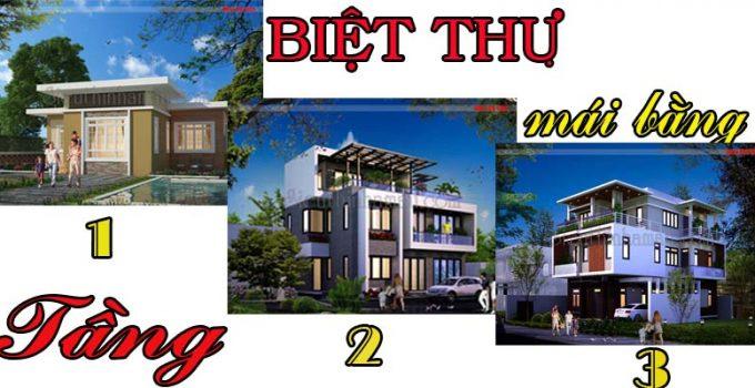 Thiết kế biệt thự 1 2 3 tầng mái bằng đẹp hiện đại.