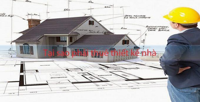 Tại sao cần phải thuê thiết kế nhà ở